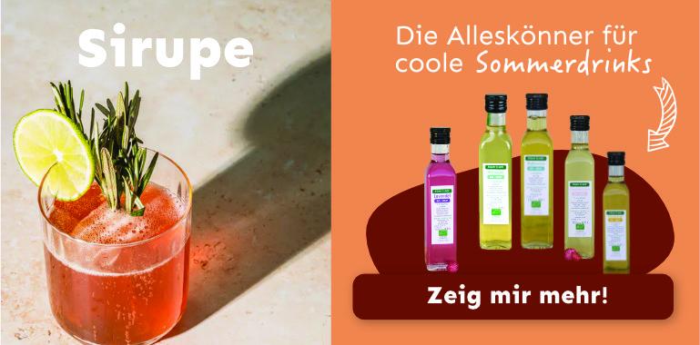 Sirupe, die Alleskönner für coole Sommerdrinks.